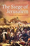 img - for The Siege of Jerusalem: Crusade and Conquest in 1099 book / textbook / text book
