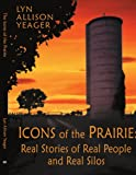 The Icons of the Prairie, Lyn Allison Yeager, 1434355594