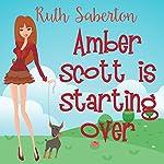Amber Scott Is Starting Over | Ruth Saberton