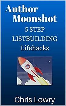 Author Moonshot Step Listbuilding Lifehacks ebook product image