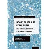 Inborn Errors of Metabolism: From Neonatal Screening to Metabolic Pathways