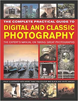 The Complete Practical Guide to Digital and Classic Photography by John Freeman and Steve Luck (2010-03-09)