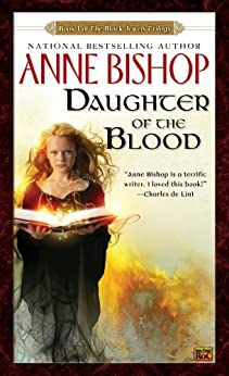 Daughter of the Blood (Black Jewels, Book 1) by [Bishop, Anne]