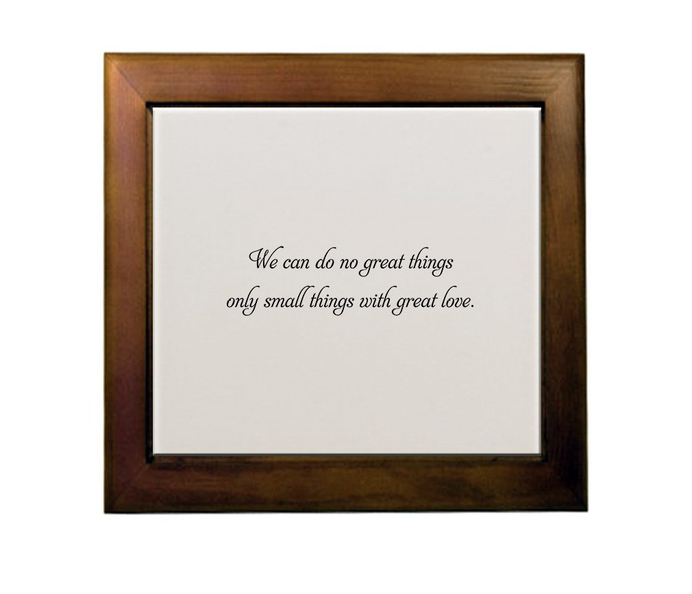 We Can Do No Great Things Only Small Things W/ Love Ceramic Tile in Wood Frame Cherry Wood durable service