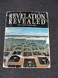 Revelation Revealed, Hal J. Chapel and Richard G. Clark, 0941019667