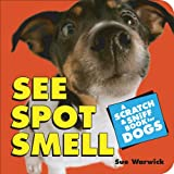 See Spot Smell, Sue Warwick, 0740761536