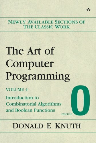 The Art of Computer Programming, Volume 4, Fascicle 0: Introduction to Combinatorial Algorithms and Boolean Functions (The Art Of Computer Programming Volume 4b)