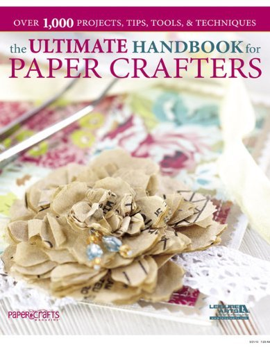 (Ultimate Handbook for Paper Crafters by Paper Crafts Magazine (January 01,2013))
