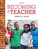 Becoming a Teacher, Enhanced Pearson EText with Loose-Leaf Version -- Access Card Package, Parkay, Forrest W., 0134016092