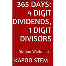 365 Division Worksheets with 4-Digit Dividends, 1-Digit Divisors: Math Practice Workbook (365 Days Math Division Series)