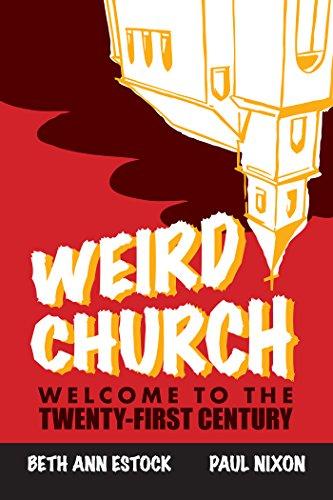 Weird Church: Welcome to the Twenty-First -