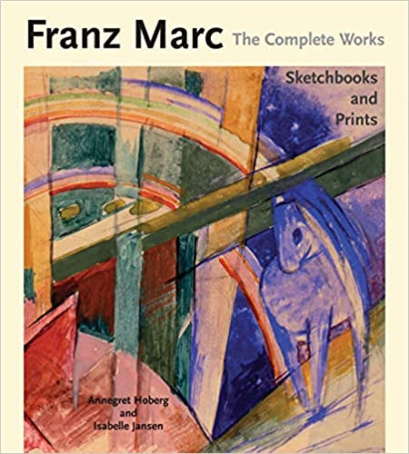franz marc oil paintings v 1 the complete works complete works philip wilson publishers