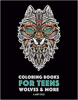 Coloring Books For Teens Wolves More Advanced Animal Coloring Pages For Teenagers Tweens Older Kids Boys Girls Zendoodle Animals Wolves Practice For Stress Relief Relaxation Art Therapy Coloring