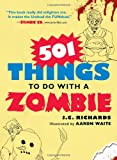 501 Things to Do with a Zombie, J. C. Richards, 1440505640