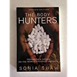 THE BODY HUNTERS by SONIA SHAH (2006-01-01)