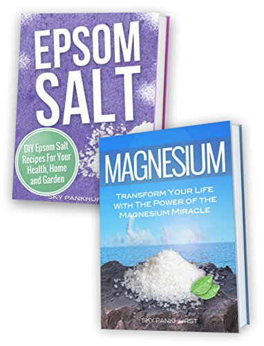 EPSOM SALT AND MAGNESIUM BOXSET: Transform Your Life With The Power Of The Magnesium Miracle and Epsom ()