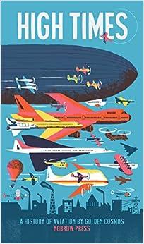 High Times: A History Of Aviation por Golden Cosmos