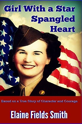 Star Spangled Girl (Girl With A Star Spangled Heart: Based on a True Story of Courage and)