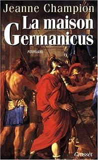 La maison Germanicus  : roman