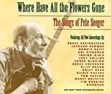 Where Have All The Flowers Gone: The Songs of