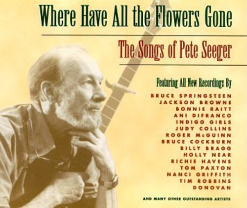 Cover of Where Have All The Flowers Gone: The Songs of Pete Seeger