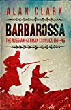 Barbarossa: The Russian German Conflict: The Russian German Conflict, 1941-45 (CASSELL MILITARY PAPERBACKS) by Alan Clark (12-Jul-2001) Paperback