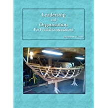 Leadership and Organization for Fruitful Congregations