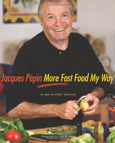 Jacques Pépin More Fast Food My Way (Don Pepin Series)