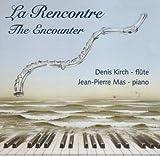 La Recontre - The Encounter - Works for Flute