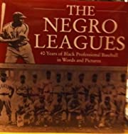 The Negro leagues: 40 years of black…
