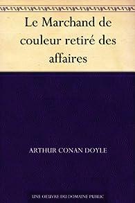 Le Marchand de couleur retiré des affaires par Arthur Conan Doyle