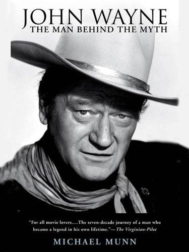 Amazon John Wayne The Man Behind The Myth Ebook Michael Munn