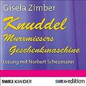 Knuddel - Murxmiesers Geschenkmaschine: Eine spannende Weihnachtsgeschichte mit unserem