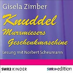 Knuddel - Murxmiesers Geschenkmaschine
