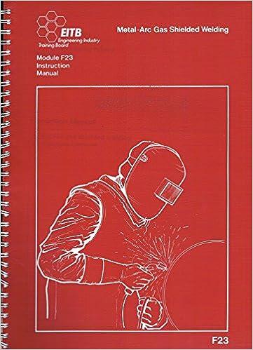 Buy Metal Arc Gas Shielded Welding Instruction Manual Module F23