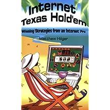 Internet Texas Holdem: Winning Strategies from an Internet Pro