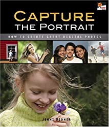 Capture the Portrait: How to Create Great Digital Photos