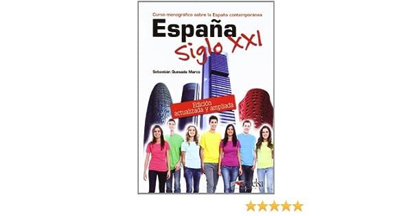 España siglo XXI (Espana siglo): Amazon.es: Quesada Marco, Sebastián: Libros