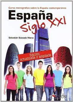 Espana Siglo Xxi: Libro (Nueva Edicion 2012)