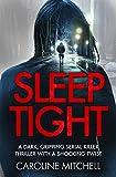 Sleep Tight: A dark, gripping serial killer thriller with a shocking twist (Detective Ruby Preston Crime Thriller Series)