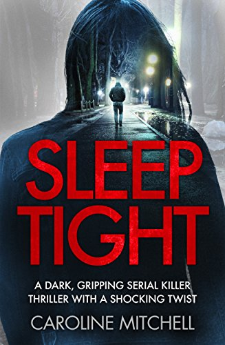 Download for free Sleep Tight: A dark, gripping serial killer thriller with a shocking twist