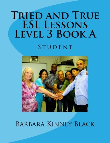 Tried and True ESL Lessons Level 3 Book A: Student