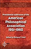 Presidential Addresses of the American Philosophical Association 1951-1960, Richard T Hull, 1591023637