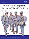 The Austro-Hungarian Forces in World War I (1): 1914-16: 1914-16 Bk. 1 (Men-at-Arms)