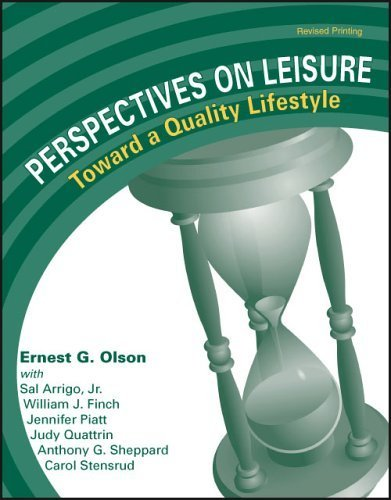 PERSPECTIVES ON LEISURE: TOWARD A QUALITY LIFESTYLE