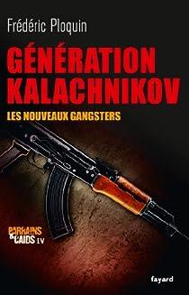 Parrains et caïds. Tome 4 : Génération Kalachnikov : Les nouveaux gangsters par Ploquin