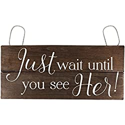 Elegant Signs Just Wait Until You See Her Ring Bearer Sign Rustic Here Comes The Bride Sign Wait Until You See Her Wood Here Comes The Bride