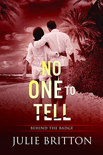 No One to Tell (Behind the Badge) by [Britton, Julie]