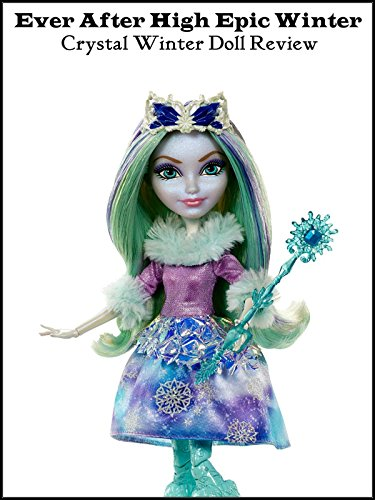 Review: Ever After High Epic Winter Crystal Winter Doll Review ()