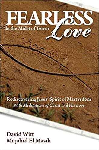 Fearless Love In The Midst Of Terror Answers And Tools To